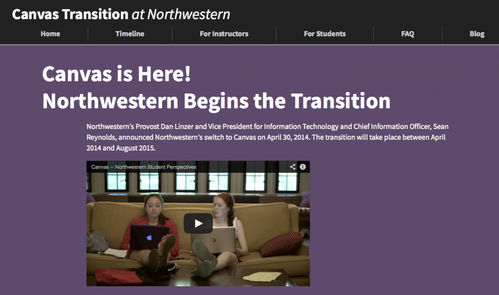 Northwestern's Canvas transition website http://www.it.northwestern.edu/about/it-projects/learning-management/index.html